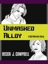 Unmasked Alloy (A Sub-Normal short story)