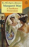 A Faulkner Possession by Margaret Way