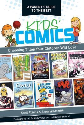 A Parent's Guide to the Best Kids' Comics by Scott Robins