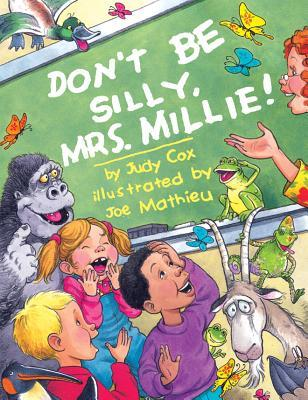Download online for free Don't Be Silly, Mrs. Millie! ePub by Judy Cox, Joe Mathieu