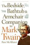 The Bedside, Bathtub & Armchair Companion to Mark Twain