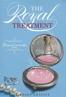 The Royal Treatment (A Princess for Hire Book)