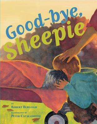 Good-bye, Sheepie by Robert Burleigh