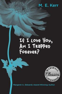 If I Love You, Am I Trapped Forever? by M.E. Kerr