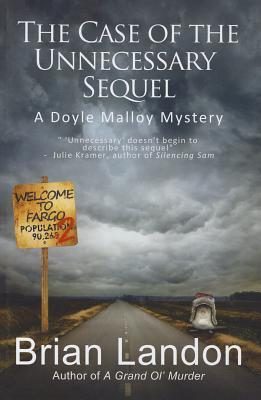 The Case of the Unnecessary Sequel: A Doyle Malloy Mystery