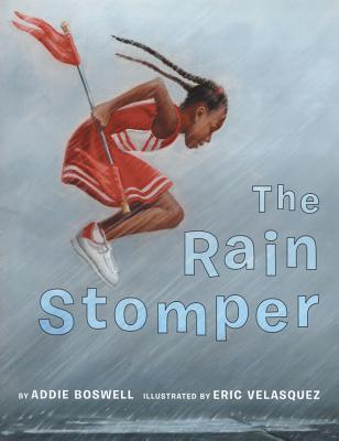 The Rain Stomper by Addie Boswell
