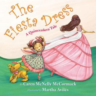 Fiesta Dress, The by Caren McNelly McCormack