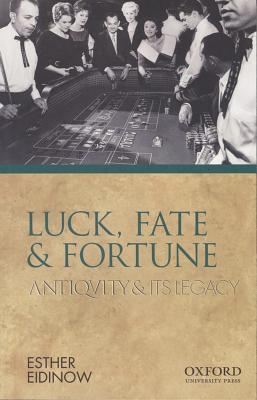 Luck, Fate and Fortune (Ancients & Moderns)