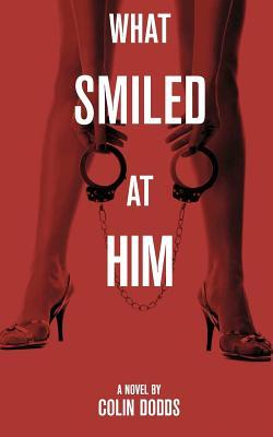 What smiled at him by Colin Dodds