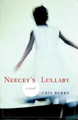 Neecey's Lullaby by Cris Burks