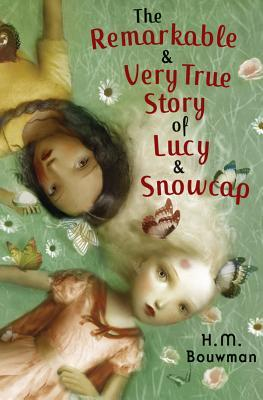 The Remarkable & Very True Story of Lucy & Snowcap by Heather Bouwman