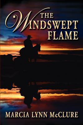 The Windswept Flame by Marcia Lynn McClure