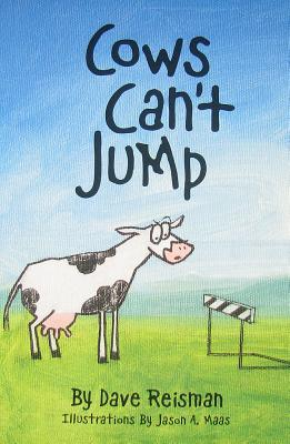 Cows Can't Jump by Dave Reisman