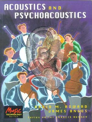 Acoustics And Psychoacoustics by David M. Howard