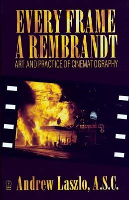 Every Frame a Rembrandt: Art and Practice of Cinematography