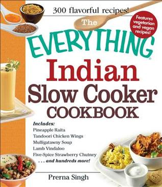Free online download The Everything Indian Slow Cooker Cookbook by Prerna Singh PDB