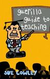 Guerilla Guide to Teaching