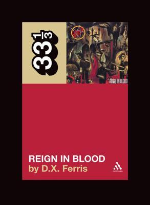 Reign in Blood by D.X. Ferris