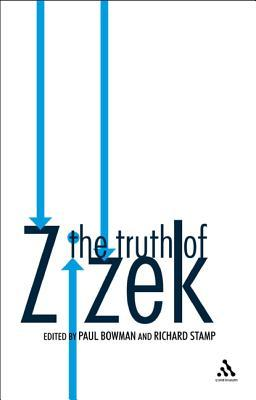 The Truth of Zizek by Paul Bowman