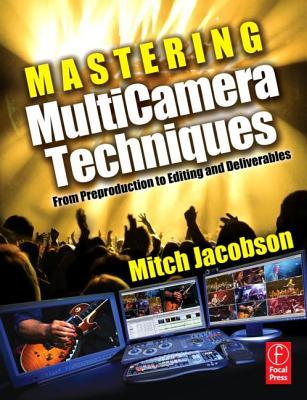 Mastering MultiCamera Techniques by Mitch Jacobson