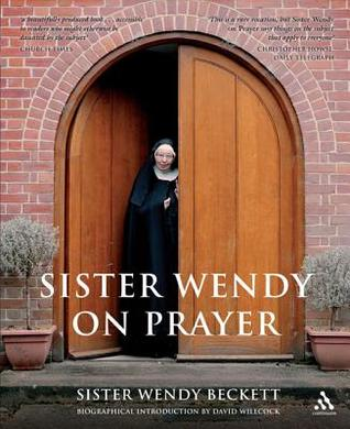 Sister Wendy on Prayer by Wendy Beckett
