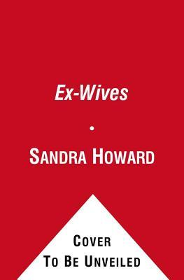 Ex-Wives: Sometimes Three's a Crowd
