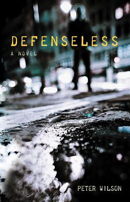 Defenseless by Peter   Wilson
