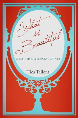 What Is Beautiful: Secrets from a Personal Shopper