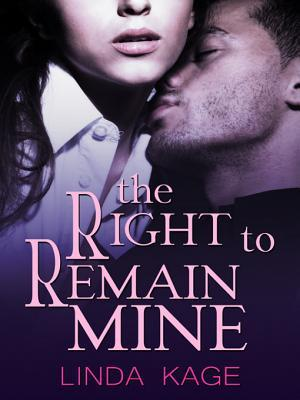 The Right to Remain Mine by Linda Kage