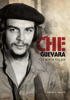 Che Guevara: You Win or You Die