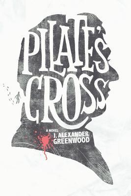 Pilate's Cross by J. Alexander Greenwood