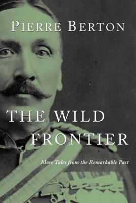 The Wild Frontier: More Tales from the Remarkable Past