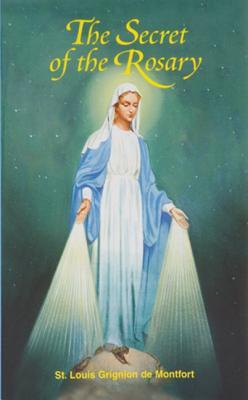 The Secret of the Rosary by St Louis Mary Grignion De M...