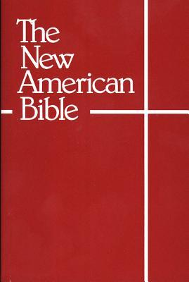 Holy Bible: The New American Bible for Catholics: With Revised New Testament and Revised Book of Psalms