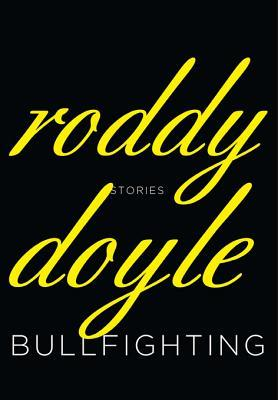 Bullfighting by Roddy Doyle