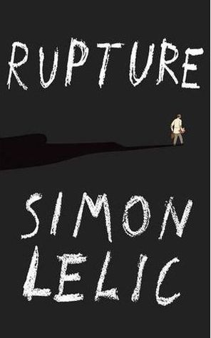Rupture by Simon Lelic