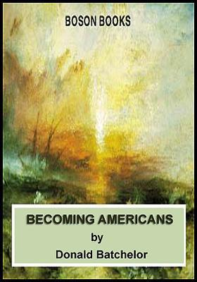 Becoming Americans by Donald Batchelor