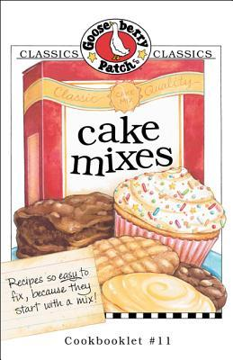 Cake Mixes (Gooseberry Patch Classic Cookbooklets, No. 11)