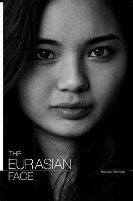 The Eurasian Face by Kirsteen Zimmern — Reviews, Discussion ...