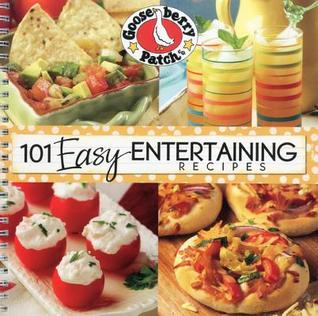 101 Easy Entertaining Recipes by Gooseberry Patch