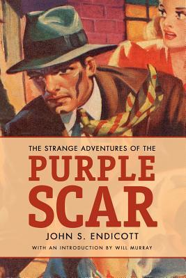 The Strange Adventures Of The Purple Scar by John S. Endicott
