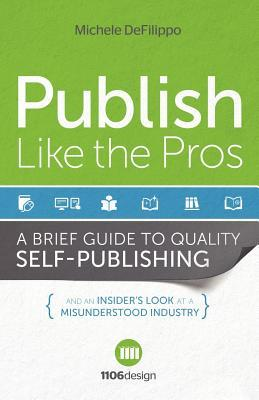 Publish Like the Pros by Michele DeFilippo