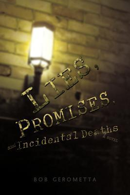 Lies, Promises, and Incidental Deaths