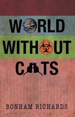 World Without Cats by Bonham Richards
