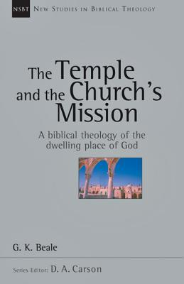 The Temple and the Church's Mission by G.K. Beale