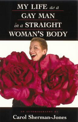 My Life as a Gay Man in a Straight Woman's Body