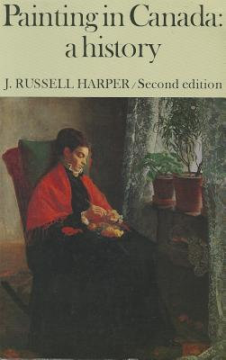 Painting in Canada by J. Russell Harper