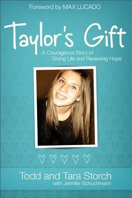 Get Taylor's Gift: A Courageous Story of Giving Life and Renewing Hope PDF by Todd Storch, Tara Storch