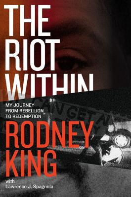 The Riot Within: My Journey from Rebellion to Redemption. Learning How We Can All Get Along