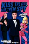 Kiss the Girls and Make Them Spy: An Original Jane Bond Parody